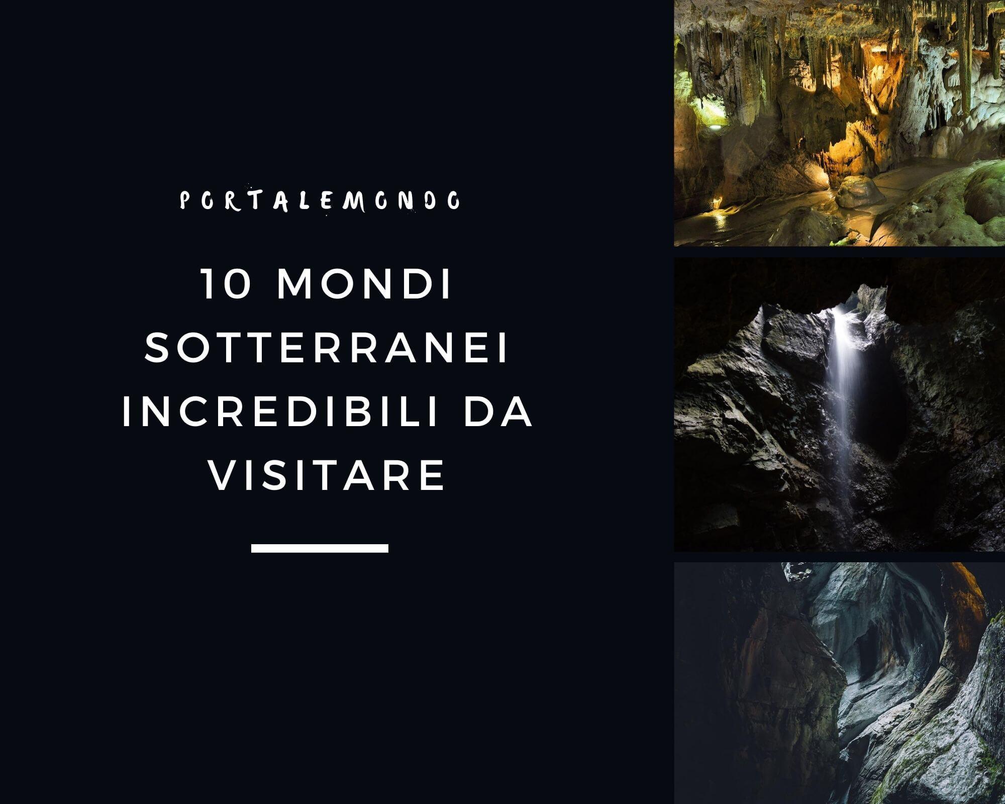 10 mondi sotterranei incredibili da visitare