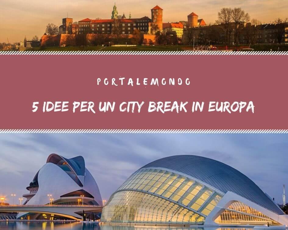 Idee per un City Break in Europa