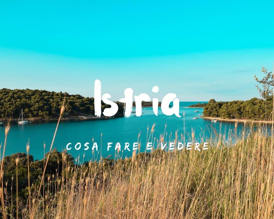 Cosa vedere in Istria
