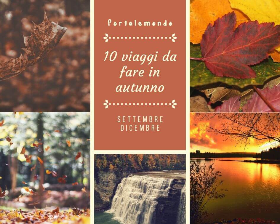 10 viaggi da fare in autunno