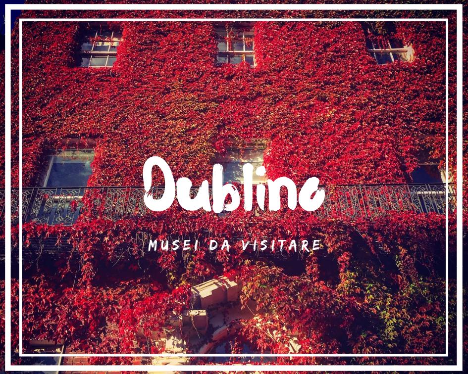 Musei da visitare a Dublino